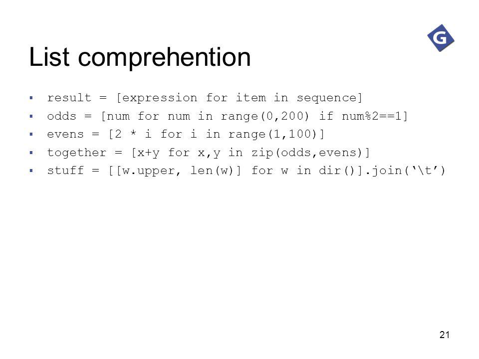 List comprehention result = [expression for item in sequence]